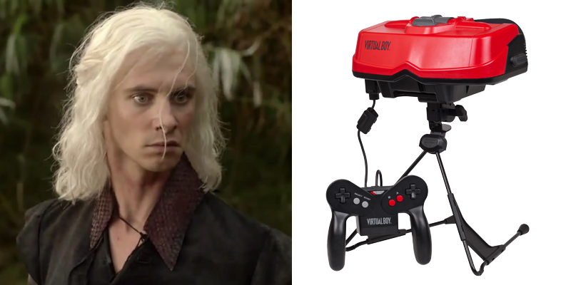Viserys – Virtual Boy – Comes from a strong pedigree, but squandered all goodwill with his off-putting manner.