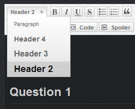 Make a title in text size H2 which is one number higher than the question above it. For example if the question above yours says
