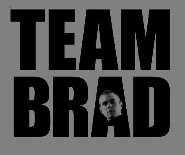 TEAM BRAD!