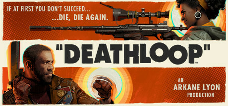 DEATHLOOP: We Gotta Get Out of This Place