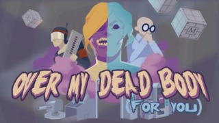 Over My Dead Body (For You)