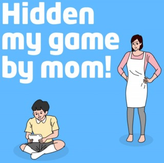 Hidden my game by mom!