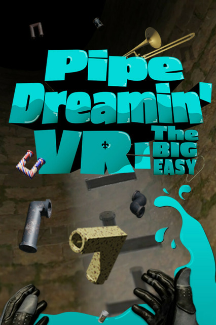 Pipe Dreamin' VR: The Big Easy