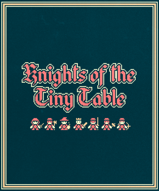 Knights of the Tiny Table