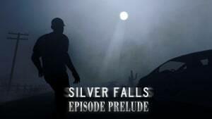 Silver Falls: Episode Prelude