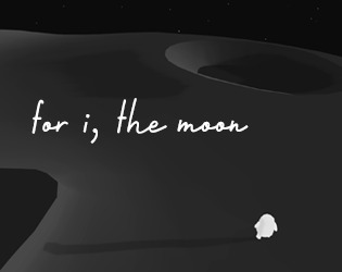 For I, The Moon