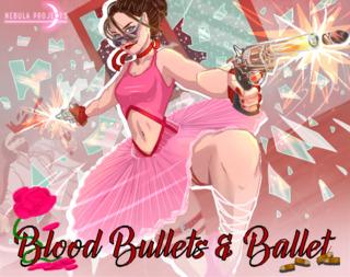 Blood Bullets & Ballet