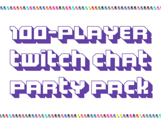 The 100-Player Twitch Chat Party Pack