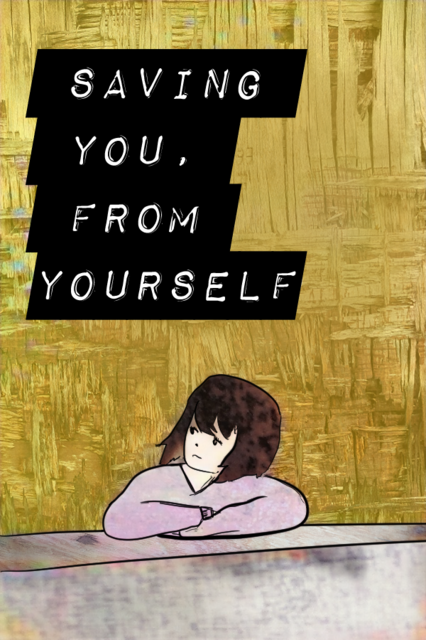 Saving You From Yourself