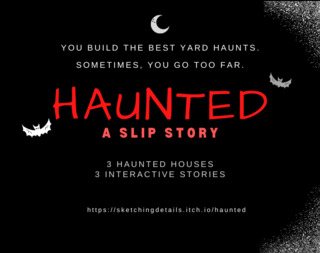 Haunted: A Slip Game