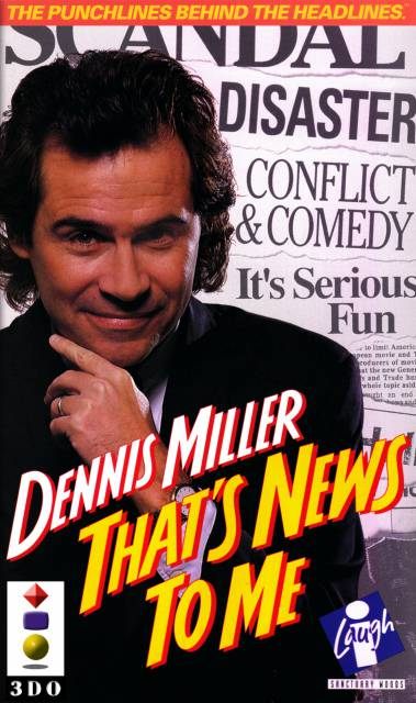 Dennis Miller: That's News to Me