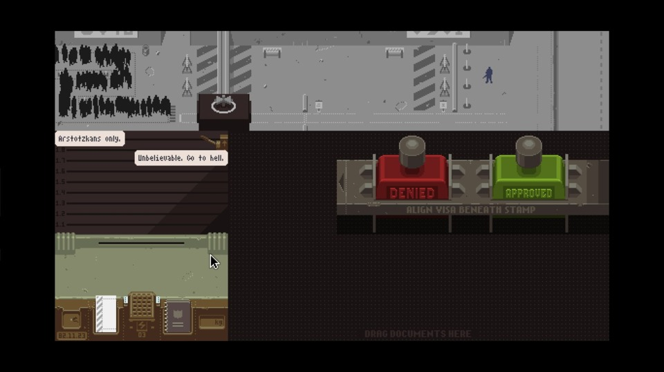 I had to turn away the nice lady from Republia as we do not currently allow non-natives within our borders. Arstotzka is for Arstotzkans, you foreign harridan.