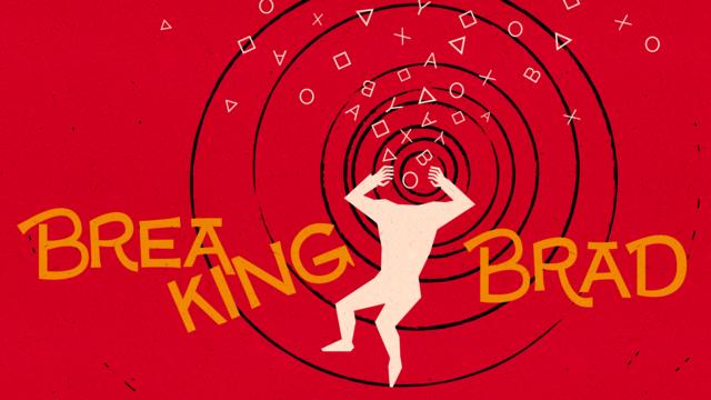 Breaking Brad