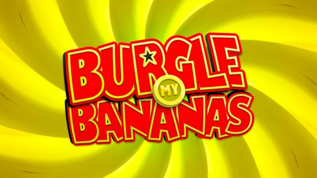 Burgle My Bananas