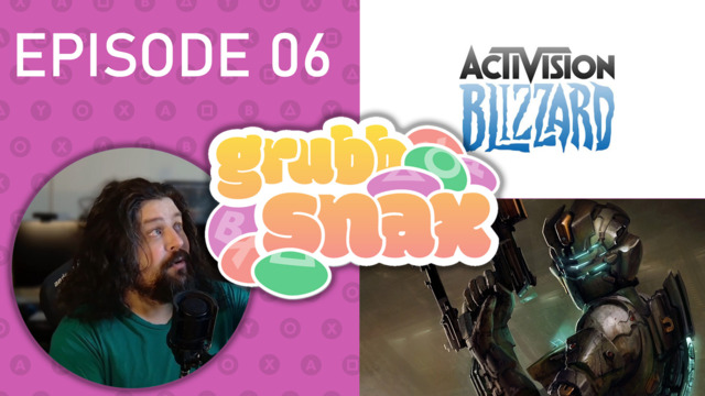 GrubbSnax Ep. 06:  Activision Blizzard, Dead Space, and dryer belts
