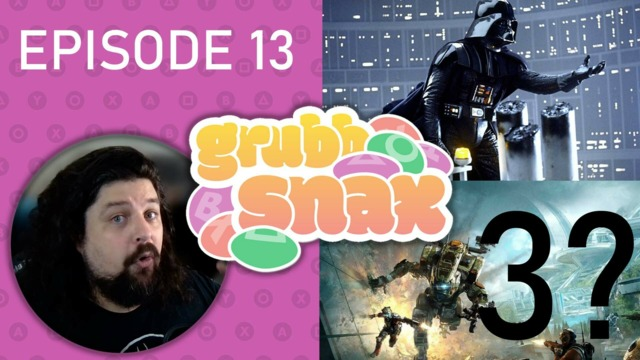 GrubbSnax Ep. 13: Quantic Dream's Star Wars, Titanfall 3, and Jason Momoa
