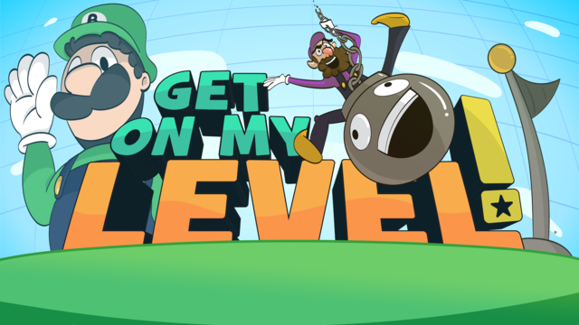 Get On My Level!