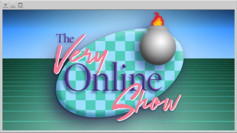 The Very Online Show