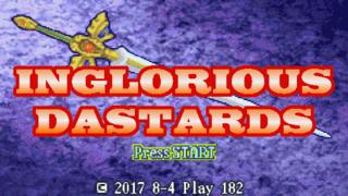 5/26/2017: INGLORIOUS DASTARDS