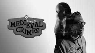12/1/2017: MEDIEVAL CRIMES
