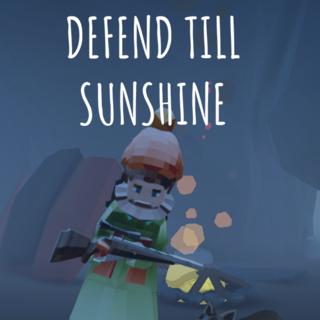 Defend Till Sunshine