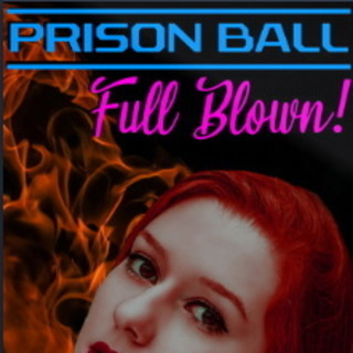 Prison Ball: Full Blown
