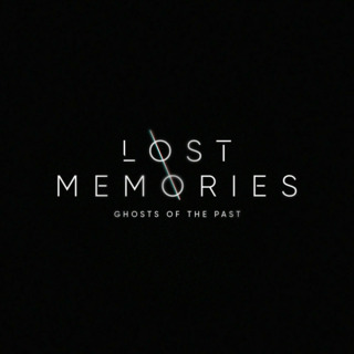 Lost Memories: Ghosts of the past